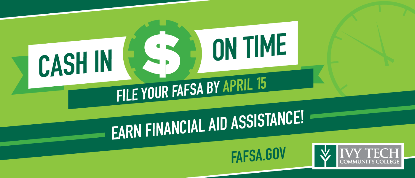 File Your FAFSA - Ivy Tech Community College of Indiana