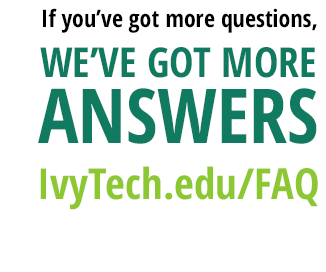you've got questions, Ivy Tech has answers