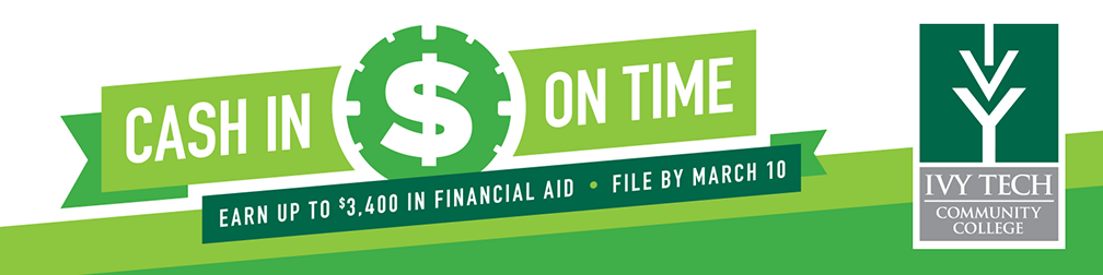 Cash In On Time - Earn up to $3,400 in financial aid, file by March 10